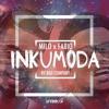 Milo & Fabio - INKUMODA (Prod. DJ Bboy)