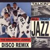 Stetsasonic - Talkin' All That Jazz (The Breakbeat Junkie Disco Remix)