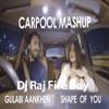 Shape Of You V2 Gulabi Aankhen Carpool Mashup Remix Dj Raj Fire Boy