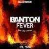 Deejay BantOn' - BANTON FEVER X CDL Musik