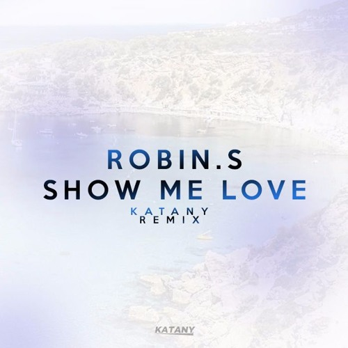 Katany - Robin S - Show Me Love [Katany Remix] | Spinnin' Records