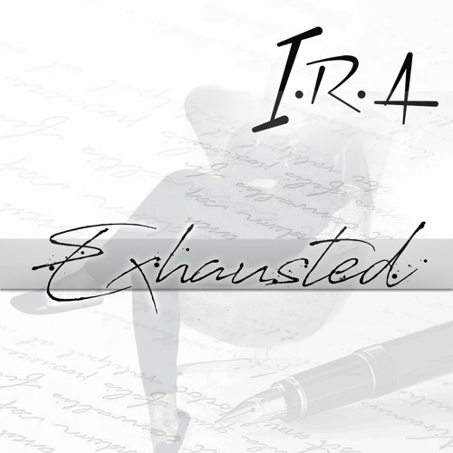 I.R.A - Exhausted