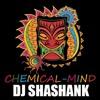 CHEMICAL MIND(BANG MIX) DJ SHASHANK