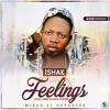 Download Ishak – Feelings (Omo Alhaji Cover) (Mixed By Deportee) Mp3