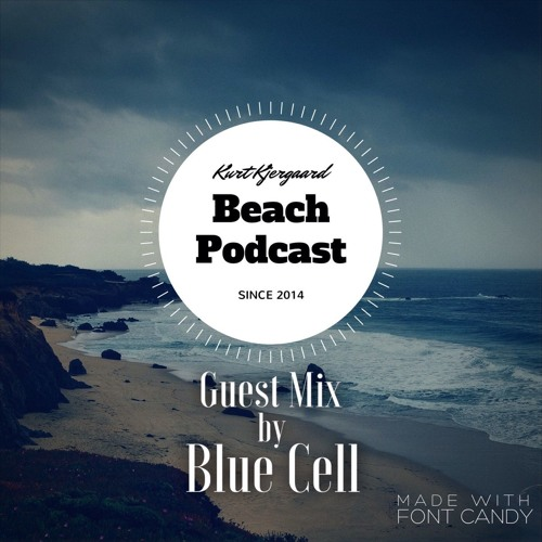 Beach Podcast Guest Mix by Blue Cell