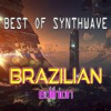 Best of Synthwave | Brazilian Edition | Retro Electro, Darksynth, Cyberpunk 80s Mix