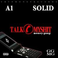 #GGMG TALK MY SHIT - A1 X SOLID