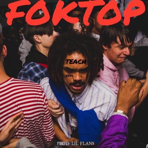 FOKTOP (prod. Lil Flan$)