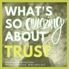 2017 - 04 - 30 Pastor Jason Chao - What's So Amazing About TRUST