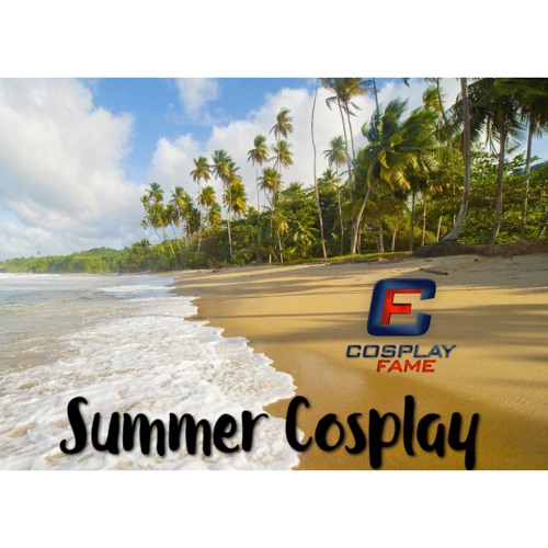 Get your Summer cosplay ready