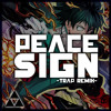 Boku no Hero Academia S2 OP - Peace Sign (@ThatGuyBT4 Trap Remix)