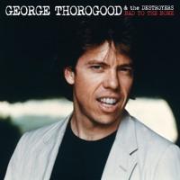 George Thorogood & The Destroyers - Bad To The Bone (ORIGINAL) Artwork