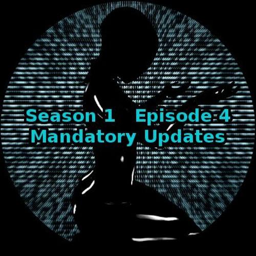 S01 E04 Mandatory Updates