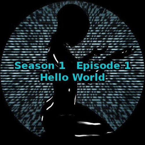 S01 E01 Hello World