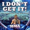 I Don't Get It: Mixed Martial Arts
