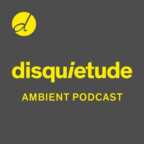 Disquietude Ambient Podcast 0002