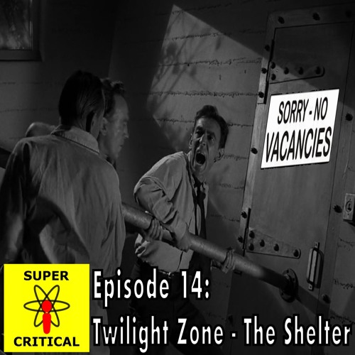 Episode 14: Twilight Zone - The Shelter