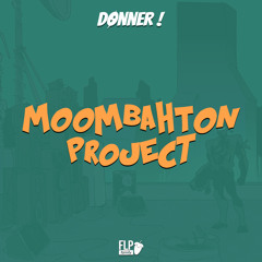[FREE] Moombahton Project by Donner
