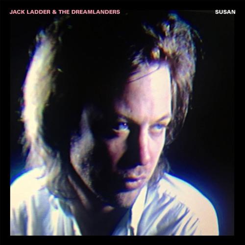 Jack Ladder & The Dreamlanders - Susan