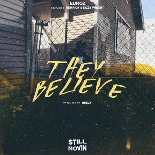 Euroz - They Believe (feat. Demrick & Dizzy Wright)
