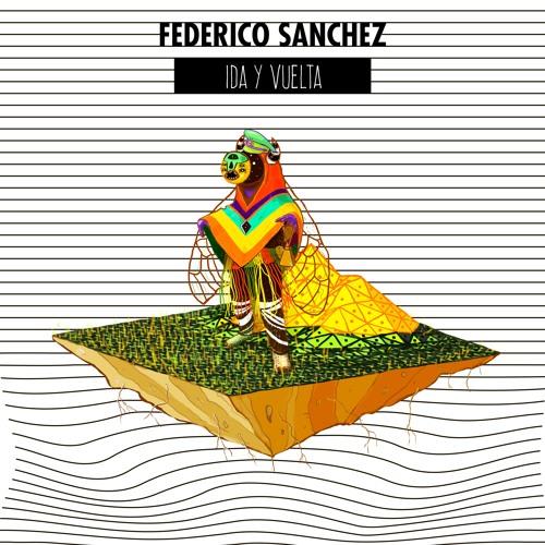 Federico Sanchez - Ida Y Vuelta