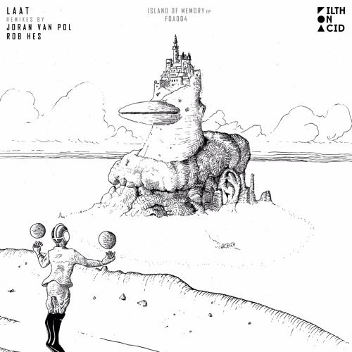 LAAT - Island of Memory EP (Incl. Joran van Pol and Rob Hes Remixes)