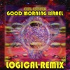 Download Eyal Barkan - Good Morning Israel (Logical Remix) [Free download] Mp3