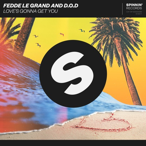 Fedde Le Grand and D.O.D - Love's Gonna Get You [OUT NOW]