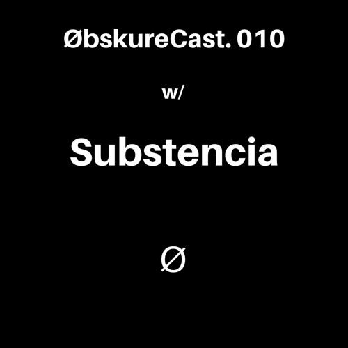 ØbskureCast 010 - Substencia