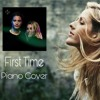 Kygo - First Time Feat .Ellie Goulding (Piano Cover)  Karaoke