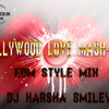 TOLLY WOOD LOVE (MASH - UP EDM STYLE 2K17) MIX DJ HARSHA SMILEY Www.Djoffice.in
