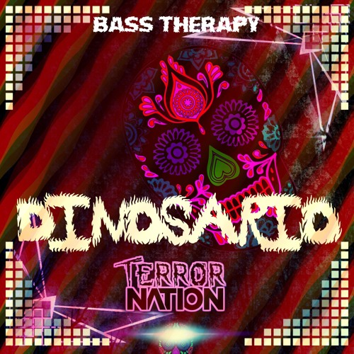 Bass Therapy - Dinosario (Original Mix) [Terror Nation Exclusive]