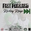 Fast Forward Ft Rickey Reup