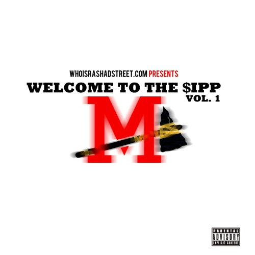 whoisrashadstreet.com presents Welcome to the $ipp Vol. 1
