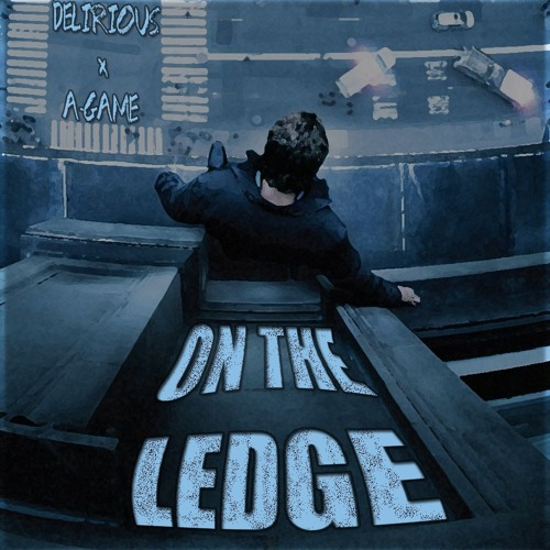 On the Ledge (feat. A-Game) [Prod. by GodSynth]