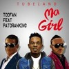 Toofan Ft Patoranking - Ma Girl.mp3