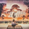 Feel Good (Drew Wilken Remix) by Illenium and Gryffin // BUY = FREE DOWNLOAD