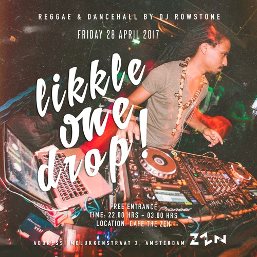 DJ Rowstone live set: Likkle One Drop - Cafe The Zen 28/04/2017