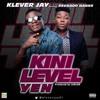Klever Jay - Kini Level Yen ft Reekado Banks