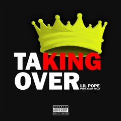 Lil Pope - Takin Over (Prod. Kevin Rolly)