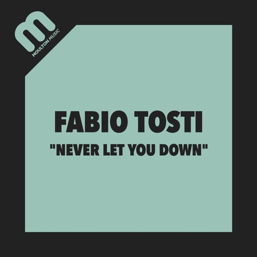 Fabio Tosti - Never Let You Down (Funky Room Mix)