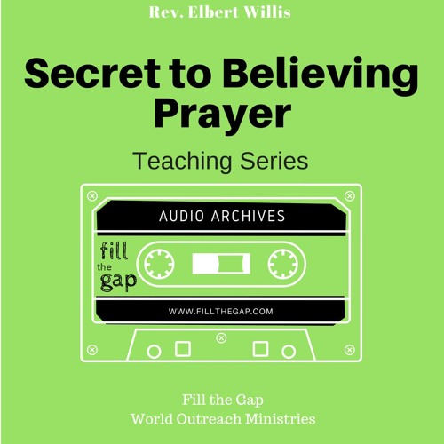 Secret to Believing Prayer