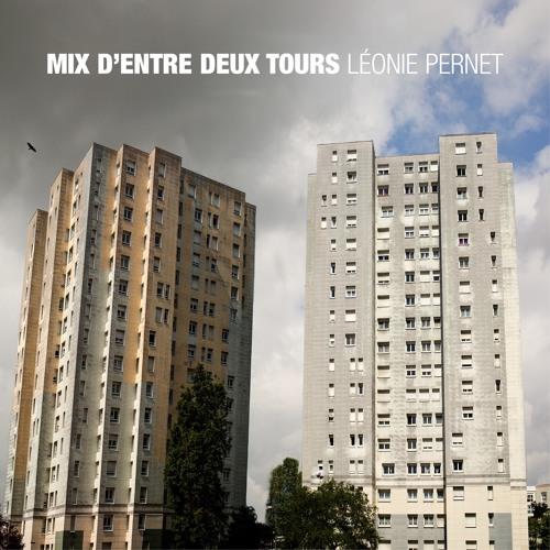 Mix D'Entre Deux Tours - Leonie Pernet