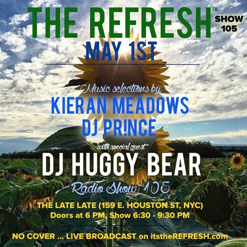 The REFRESH Radio Show # 105 (set from Kieran Meadows + special guest set from DJ Huggy Bear)