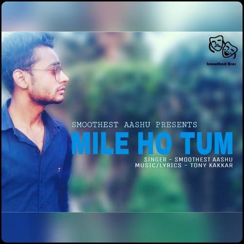 Mile Ho Tum - Smoothest Aashu's Version