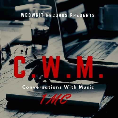Weownit Records Presents C.W.M. Conversations With Music