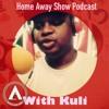 Home Away Show -Khumbulekhaya Part 1  #Episode 2