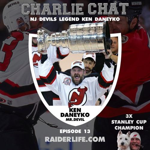 Charlie Chat #13 | Ken Daneyko NJ Devils Legend