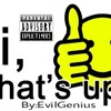 What the fu#k is up Bruh Prod By.Ovj