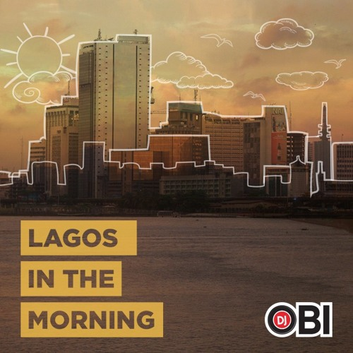 LAGOS IN THE MORNING MIX.